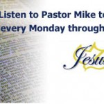 Listen to Pastor Mike on 91.9 FM