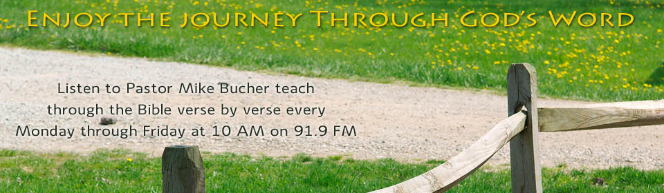 Listen verse by verse through the Bible with Pastor Mike Bucher.